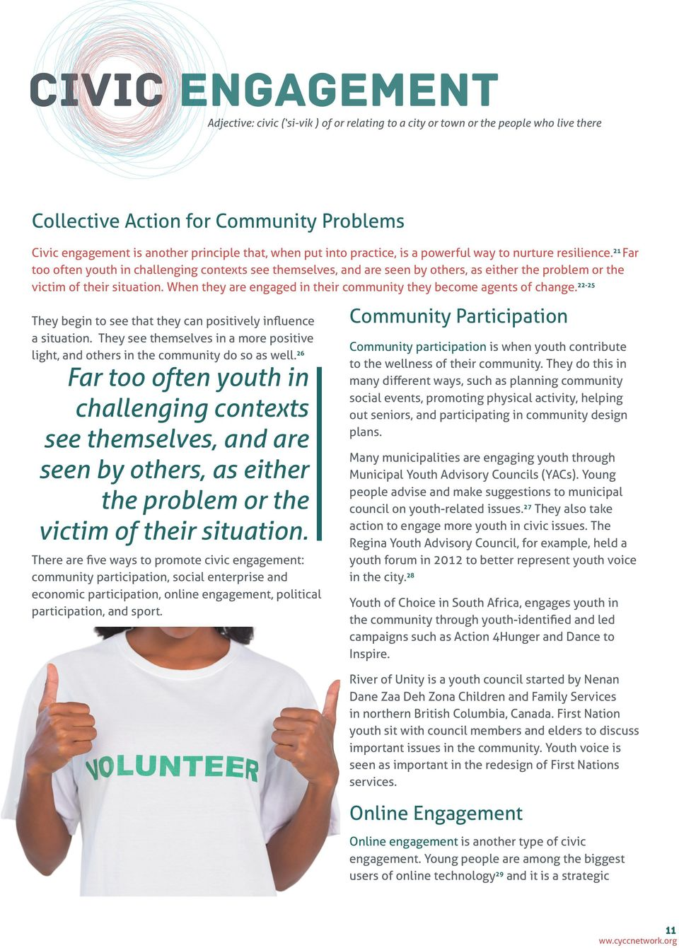 21 Far too often youth in challenging contexts see themselves, and are seen by others, as either the problem or the victim of their situation.