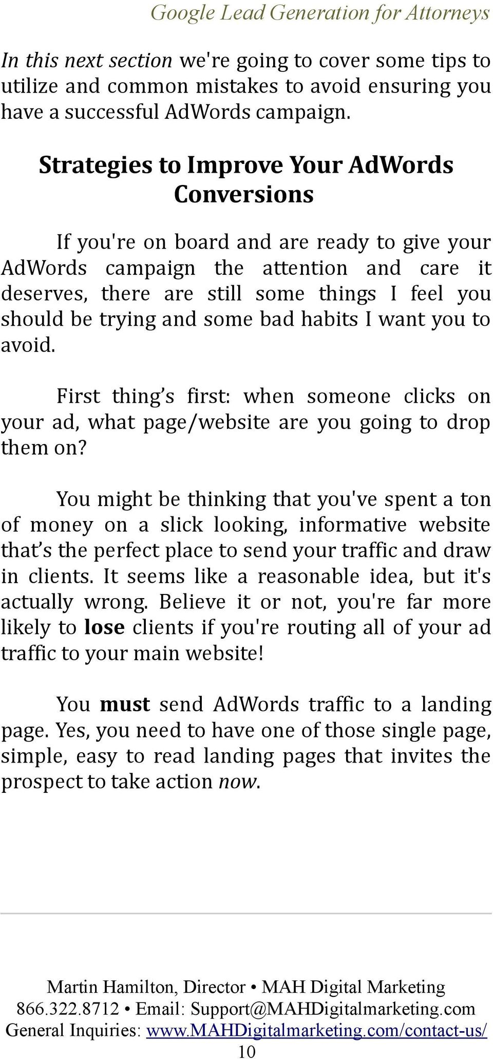 trying and some bad habits I want you to avoid. First thing s first: when someone clicks on your ad, what page/website are you going to drop them on?