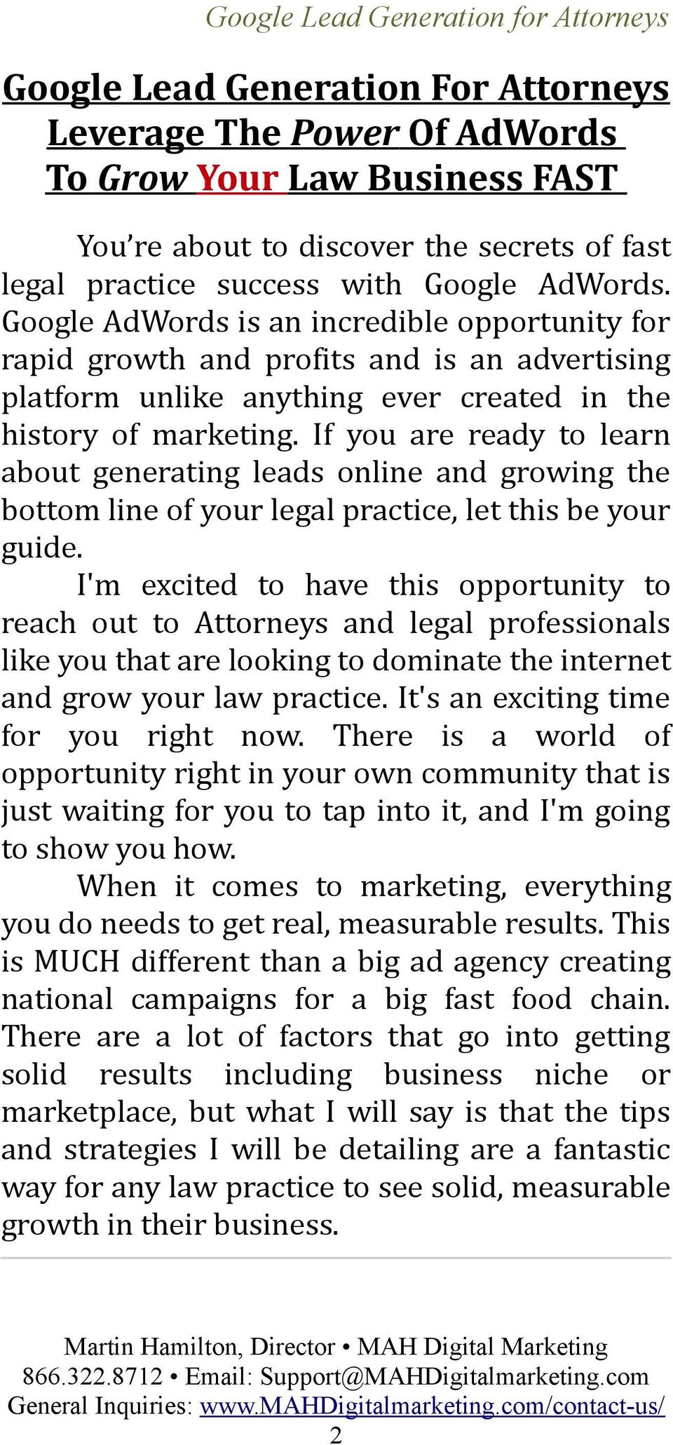 If you are ready to learn about generating leads online and growing the bottom line of your legal practice, let this be your guide.