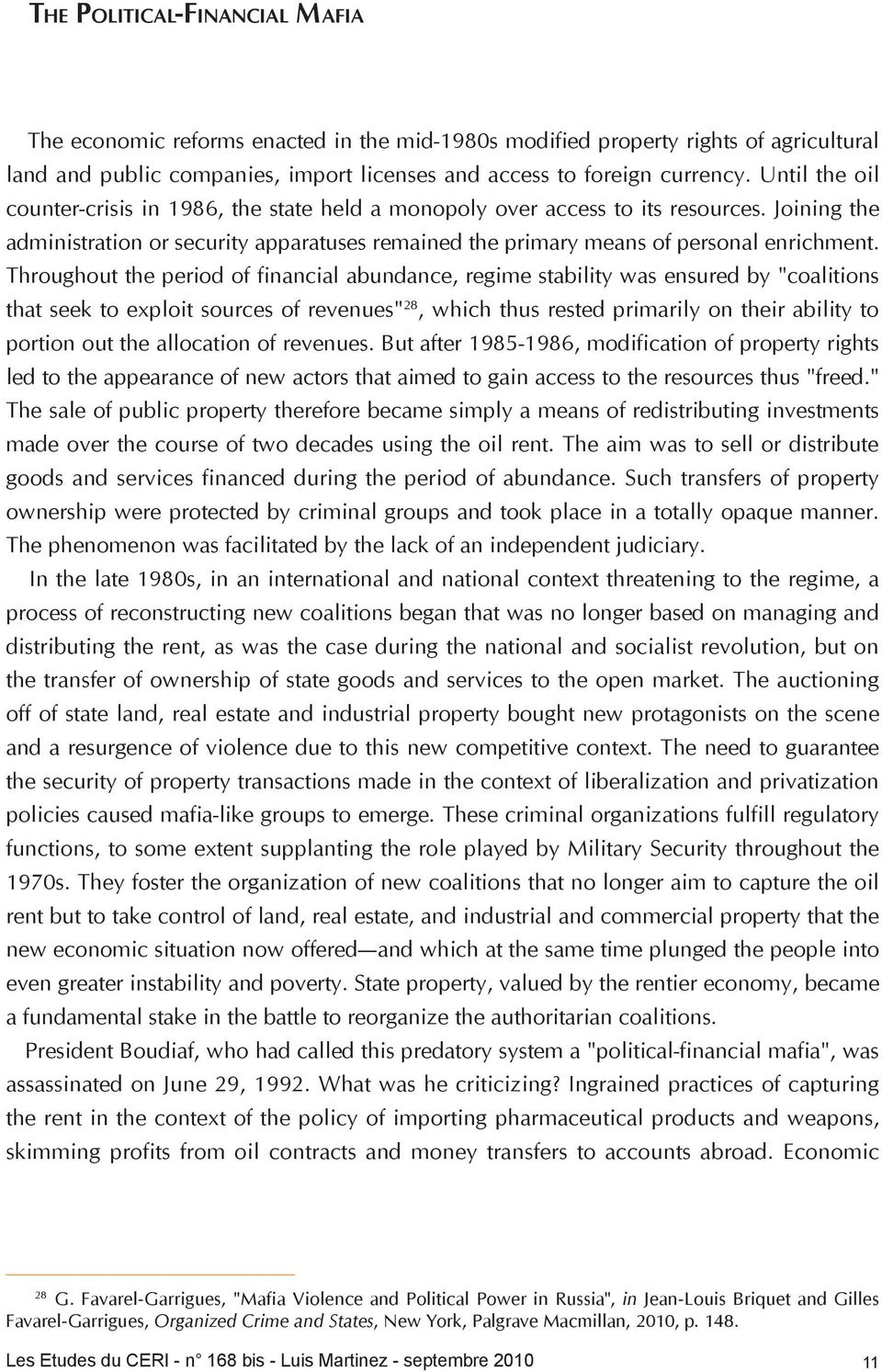 "Throughout the period of financial abundance, regime stability was ensured by ""coalitions that seek to exploit sources of revenues"" 28, which thus rested primarily on their ability to portion out the"