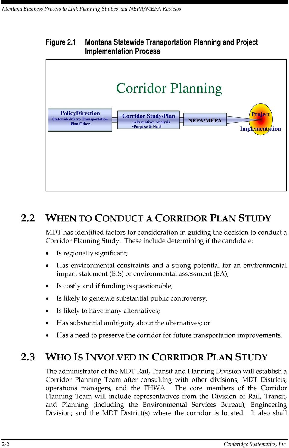 Purpose & Need NEPA/MEPA Project Implementation 2.2 WHEN TO CONDUCT A CORRIDOR PLAN STUDY MDT has identified factors for consideration in guiding the decision to conduct a Corridor Planning Study.