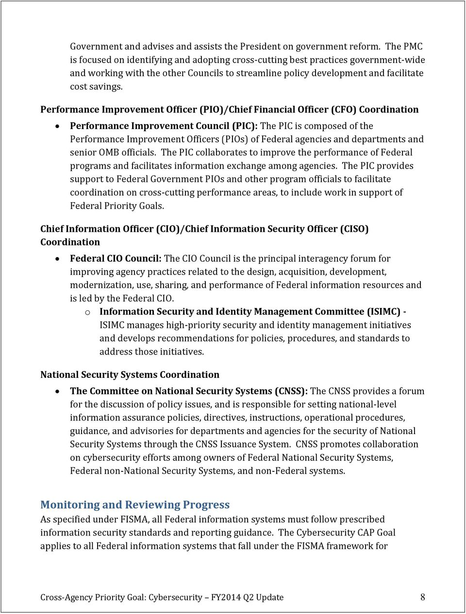 ormance Improvement Officer (PIO)/Chief Financial Officer (CFO) Coordination ormance Improvement Council (PIC): The PIC is composed of the ormance Improvement Officers (PIOs) of Federal agencies and