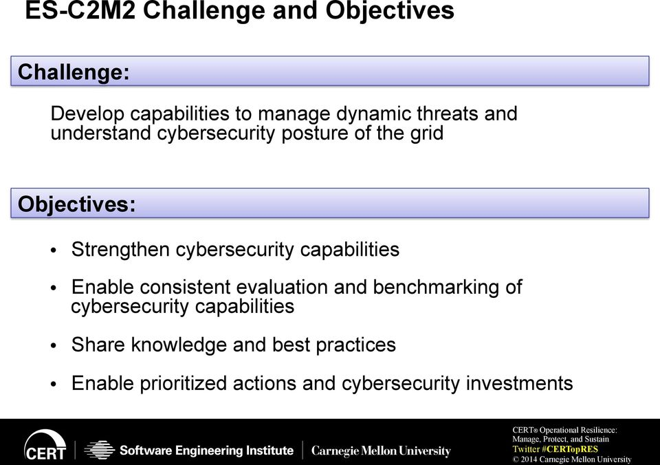 cybersecurity capabilities Enable consistent evaluation and benchmarking of cybersecurity