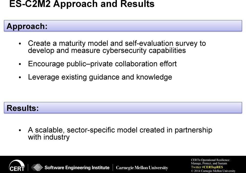 Encourage public private collaboration effort Leverage existing guidance and