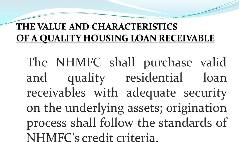 security on the underlying assets; origination