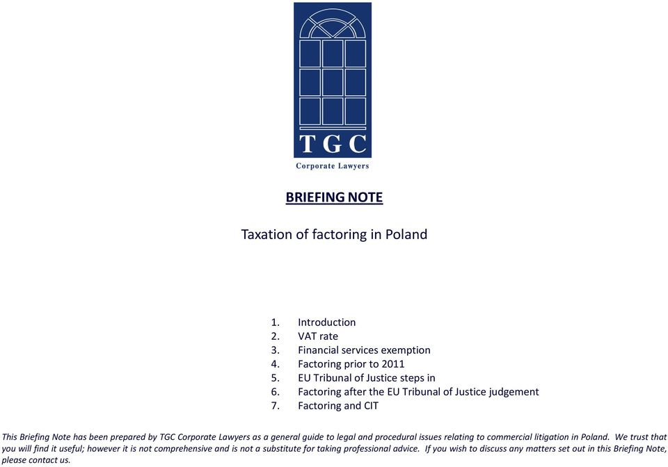 Factoring and CIT This Briefing Note has been prepared by TGC Corporate Lawyers as a general guide to legal and procedural issues relating to commercial