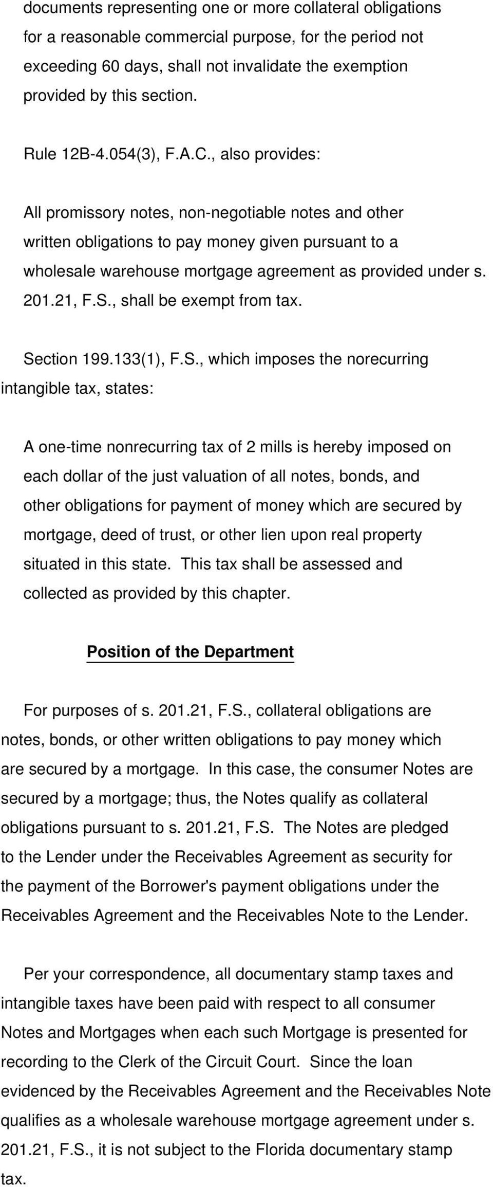 , also provides: All promissory notes, non-negotiable notes and other written obligations to pay money given pursuant to a wholesale warehouse mortgage agreement as provided under s. 201.21, F.S.