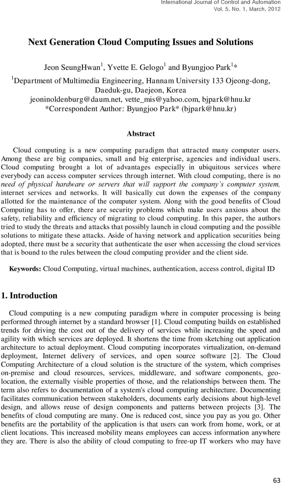 kr *Correspondent Author: Byungjoo Park* (bjpark@hnu.kr) Abstract Cloud computing is a new computing paradigm that attracted many computer users.