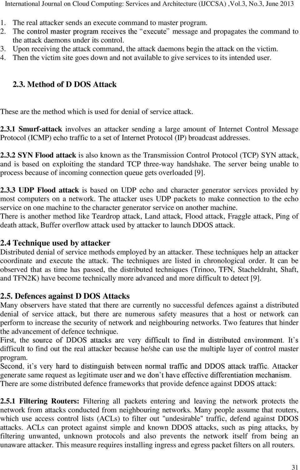 Method of D DOS Attack These are the method which is used for denial of service attack. 2.3.