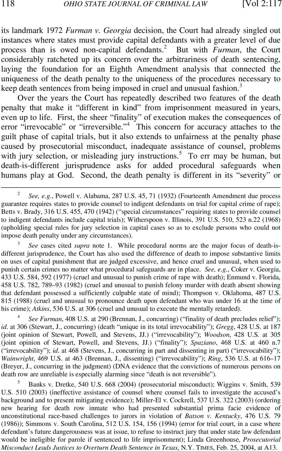 2 But with Furman, the Court considerably ratcheted up its concern over the arbitrariness of death sentencing, laying the foundation for an Eighth Amendment analysis that connected the uniqueness of