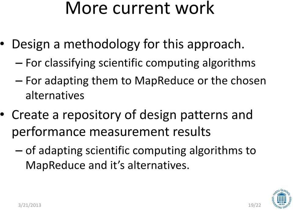 the chosen alternatives Create a repository of design patterns and performance