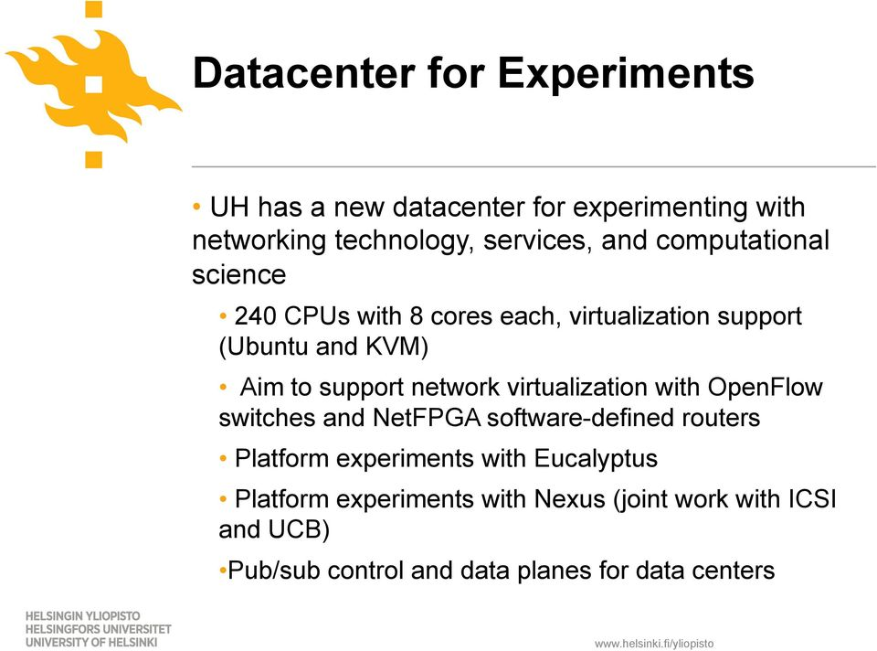 network virtualization with OpenFlow switches and NetFPGA software-defined routers Platform experiments with