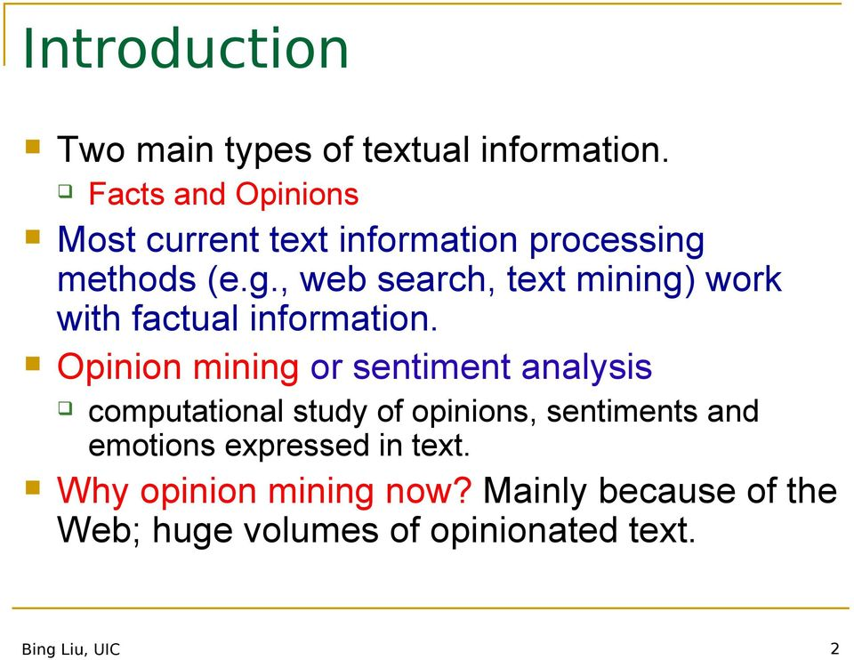 methods (e.g., web search, text mining) work with factual information.