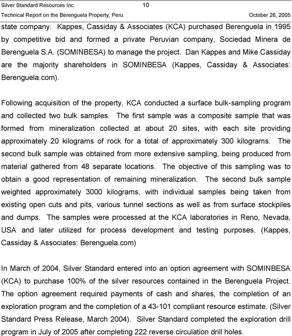 Dan Kappes and Mike Cassiday are the majority shareholders in SOMINBESA (Kappes, Cassiday & Associates: Berenguela.com).