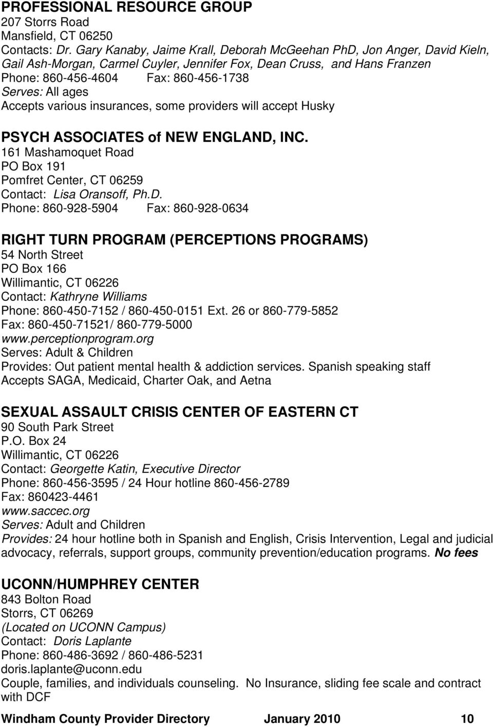 ages Accepts various insurances, some providers will accept Husky PSYCH ASSOCIATES of NEW ENGLAND,