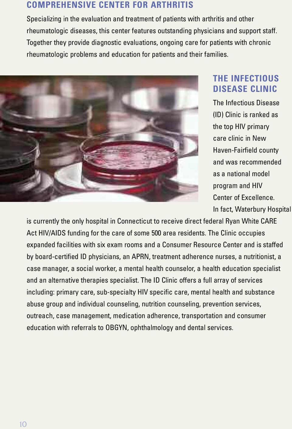 THE INFECTIOUS DISEASE CLINIC The Infectious Disease (ID) Clinic is ranked as the top HIV primary care clinic in New Haven-Fairfield county and was recommended as a national model program and HIV