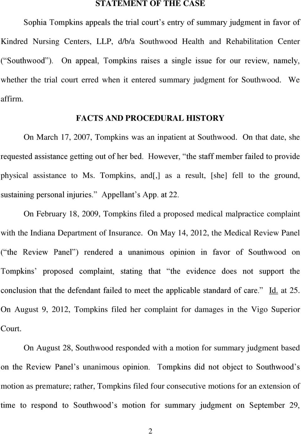 FACTS AND PROCEDURAL HISTORY On March 17, 2007, Tompkins was an inpatient at Southwood. On that date, she requested assistance getting out of her bed.