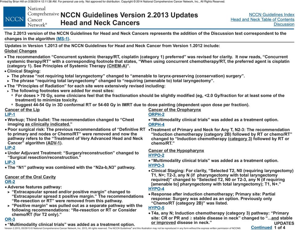 2013 of the NCCN Guidelines f Head and Neck Cancer from Version 1.2012 include: Global Changes The recommendation Concurrent systemic therapy/rt, cisplatin (categy 1) preferred was revised f clarity.