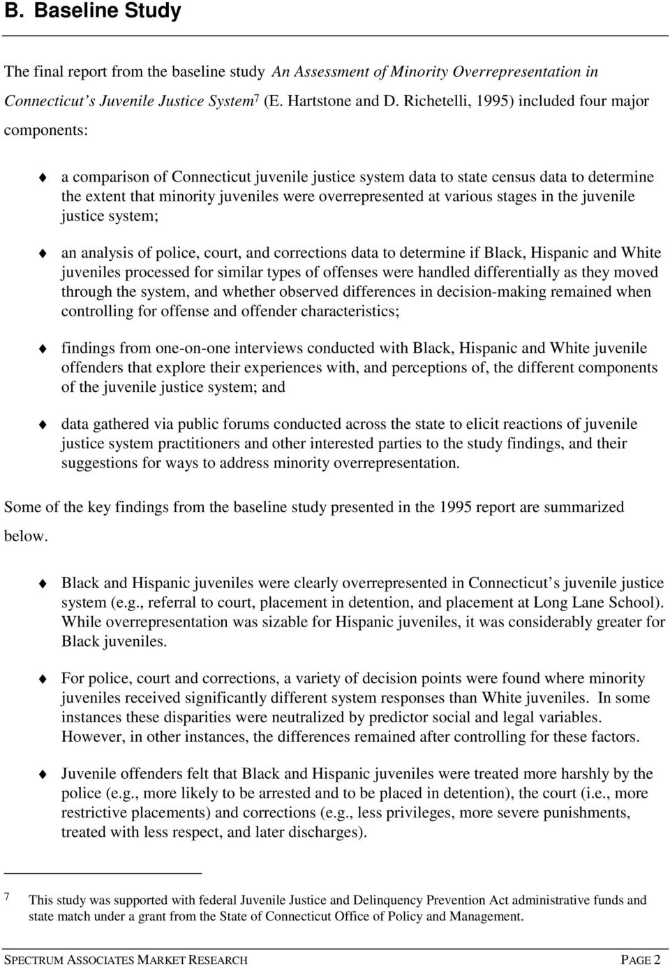 various stages in the juvenile justice system; an analysis of police, court, and corrections data to determine if Black, Hispanic and White juveniles processed for similar types of offenses were