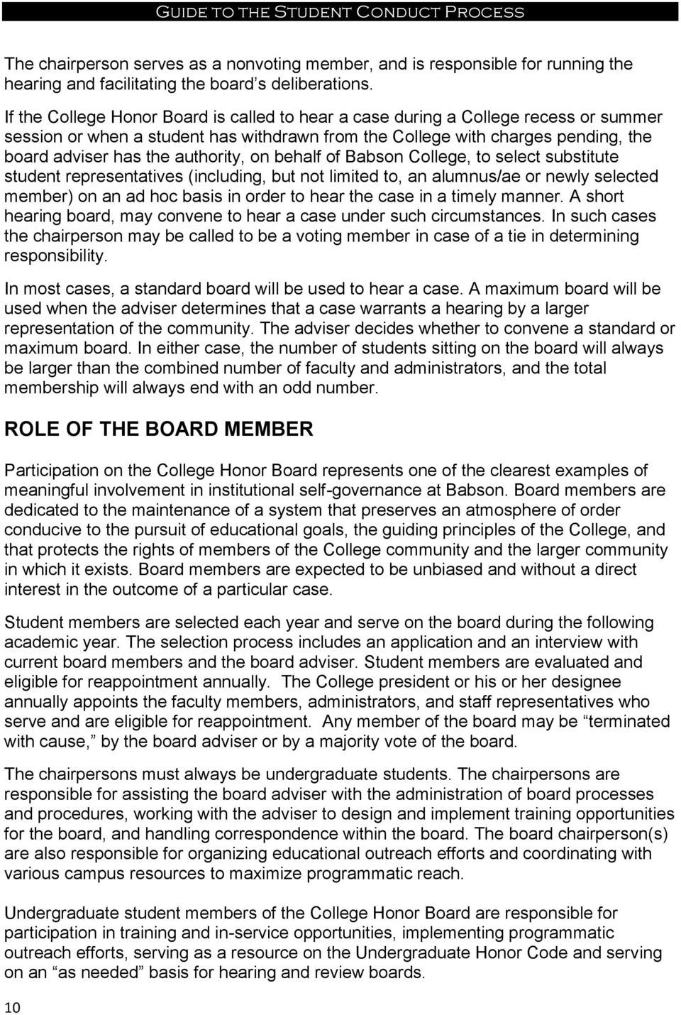authority, on behalf of Babson College, to select substitute student representatives (including, but not limited to, an alumnus/ae or newly selected member) on an ad hoc basis in order to hear the