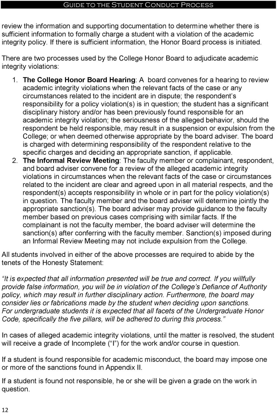The College Honor Board Hearing: A board convenes for a hearing to review academic integrity violations when the relevant facts of the case or any circumstances related to the incident are in