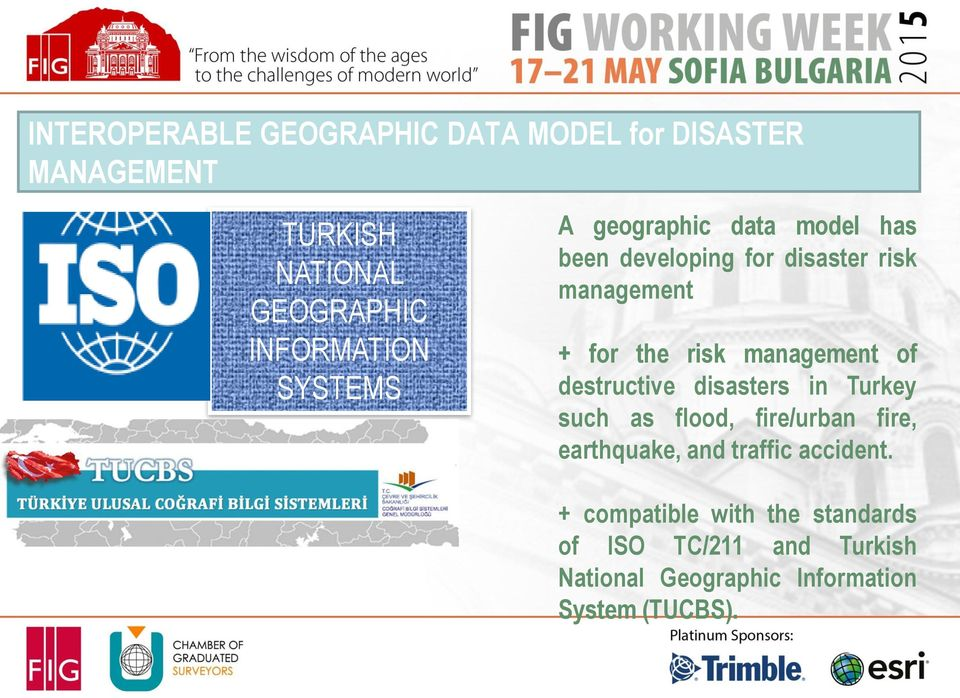 management of destructive disasters in Turkey such as flood, fire/urban fire, earthquake, and traffic