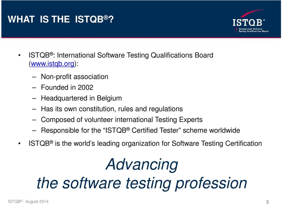 regulations Composed of volunteer international Testing Experts Responsible for the ISTQB Certified Tester scheme