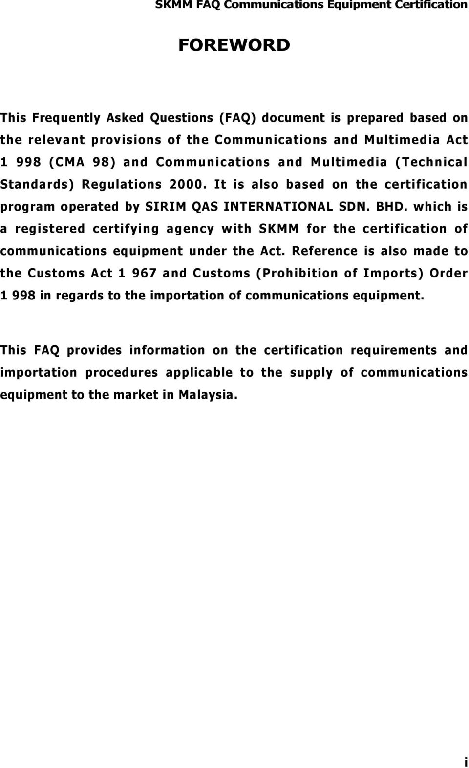 which is a registered certifying agency with SKMM for the certification of communications equipment under the Act.