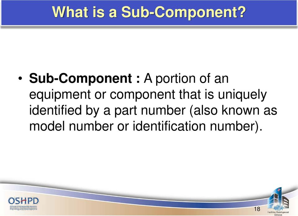 component that is uniquely identified by a