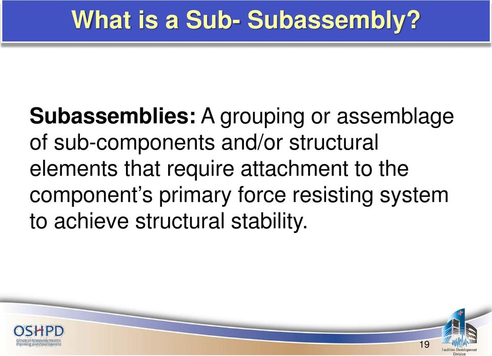 sub-components and/or structural elements that require