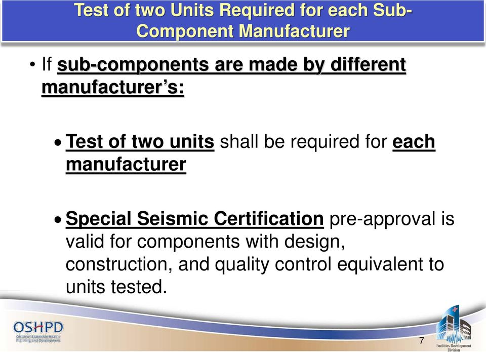 required for each manufacturer Special Seismic Certification pre-approval is