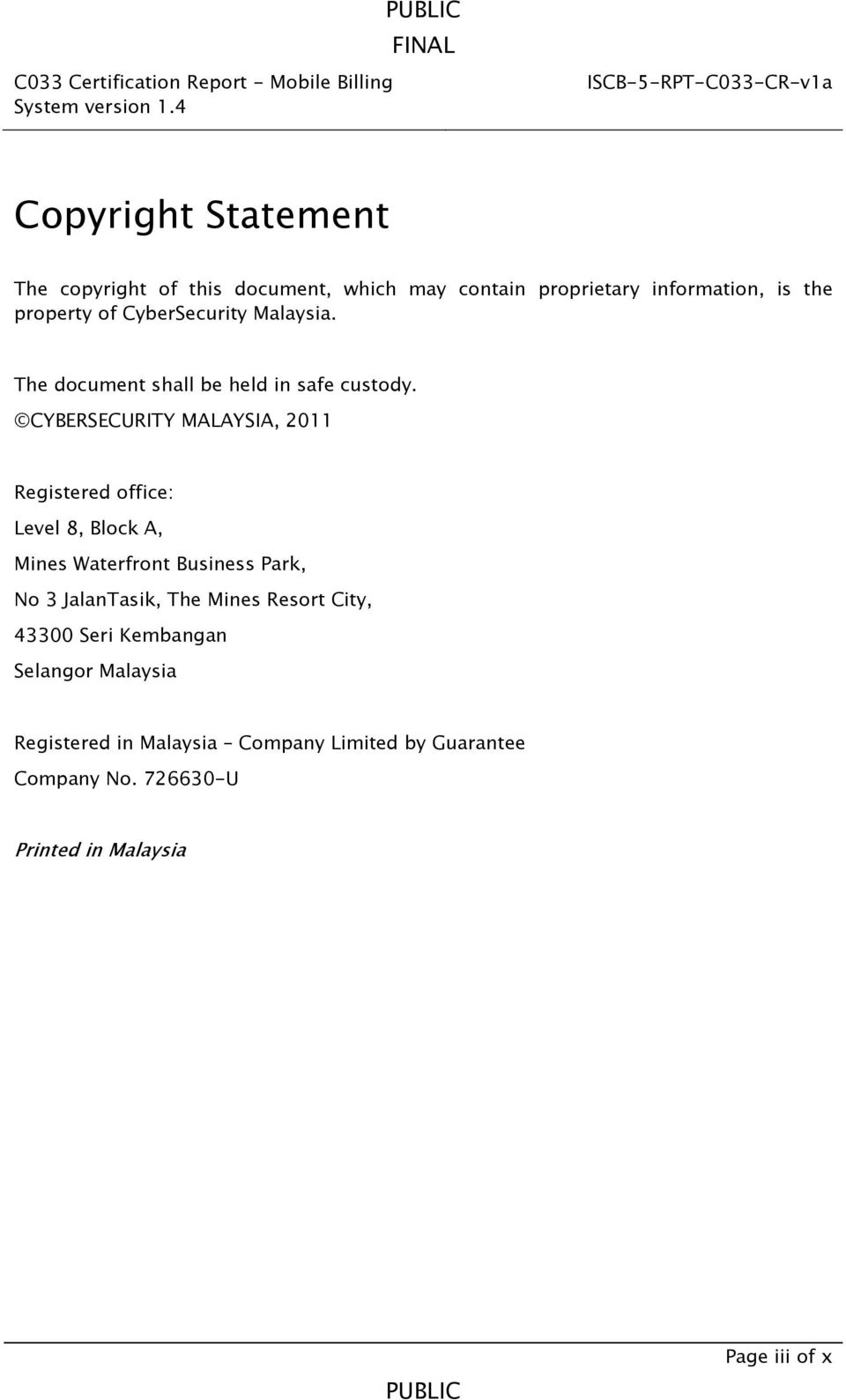 CYBERSECURITY MALAYSIA, 2011 Registered office: Level 8, Block A, Mines Waterfront Business Park, No 3 JalanTasik, The Mines