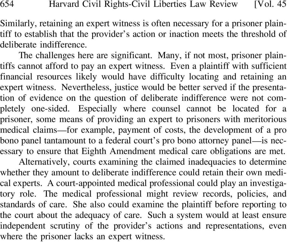 The challenges here are significant. Many, if not most, prisoner plaintiffs cannot afford to pay an expert witness.