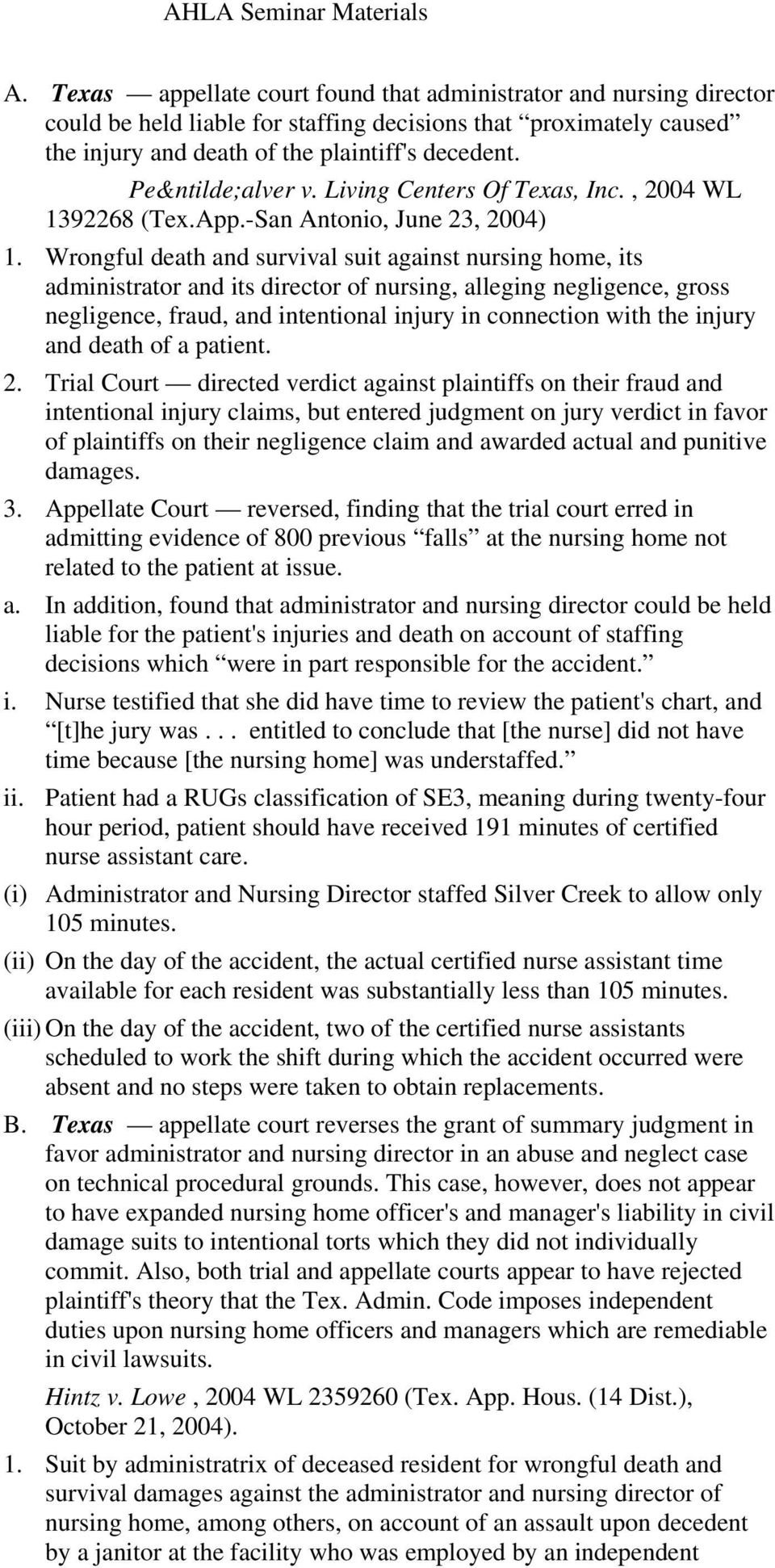 Wrongful death and survival suit against nursing home, its administrator and its director of nursing, alleging negligence, gross negligence, fraud, and intentional injury in connection with the