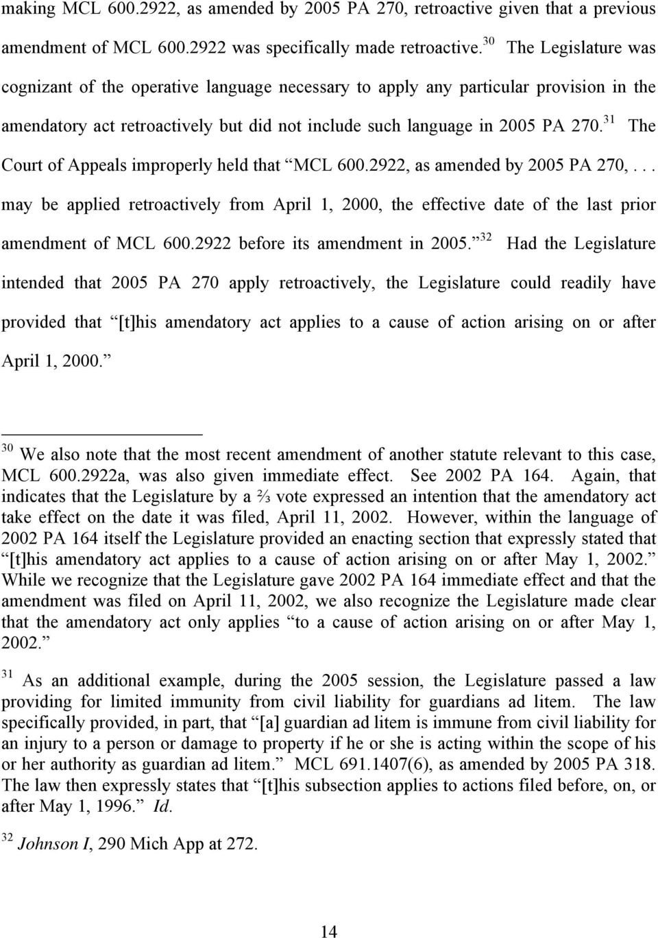 31 The Court of Appeals improperly held that MCL 600.2922, as amended by 2005 PA 270,... may be applied retroactively from April 1, 2000, the effective date of the last prior amendment of MCL 600.