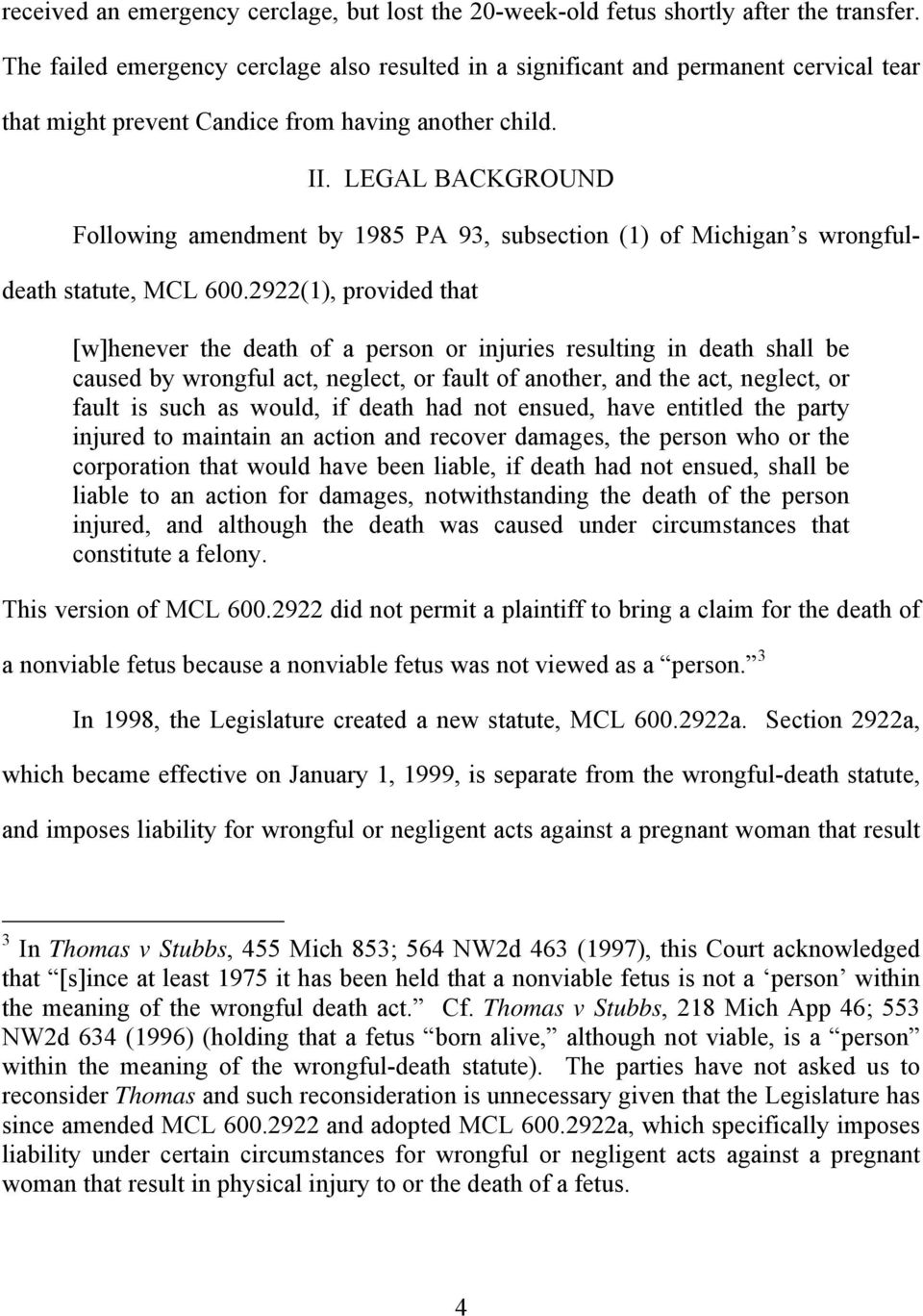 LEGAL BACKGROUND Following amendment by 1985 PA 93, subsection (1) of Michigan s wrongfuldeath statute, MCL 600.