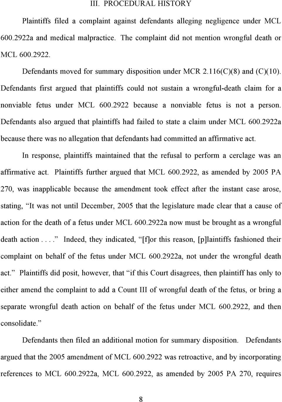 Defendants also argued that plaintiffs had failed to state a claim under MCL 600.2922a because there was no allegation that defendants had committed an affirmative act.