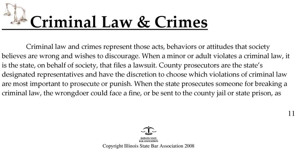 County prosecutors are the state s designated representatives and have the discretion to choose which violations of criminal law are most