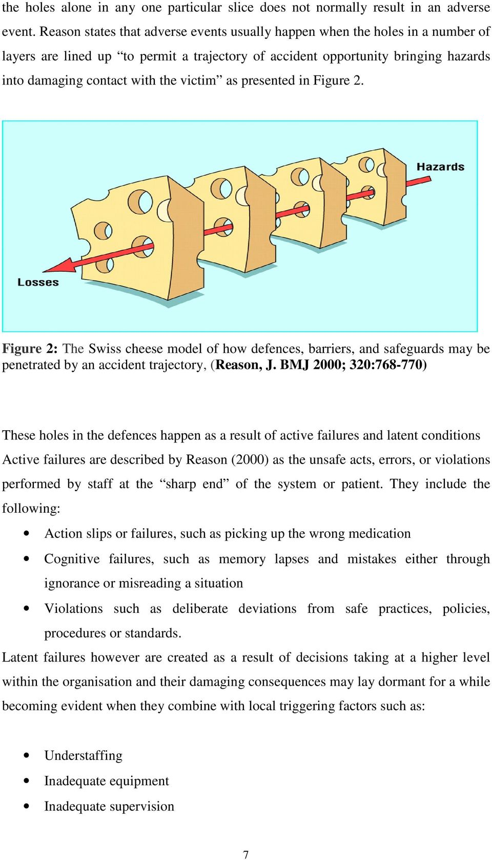 victim as presented in Figure 2. Figure 2: The Swiss cheese model of how defences, barriers, and safeguards may be penetrated by an accident trajectory, (Reason, J.