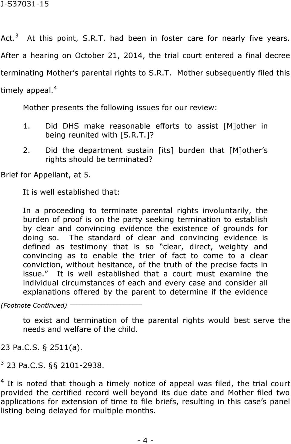Did the department sustain [its] burden that [M]other s rights should be terminated? Brief for Appellant, at 5.