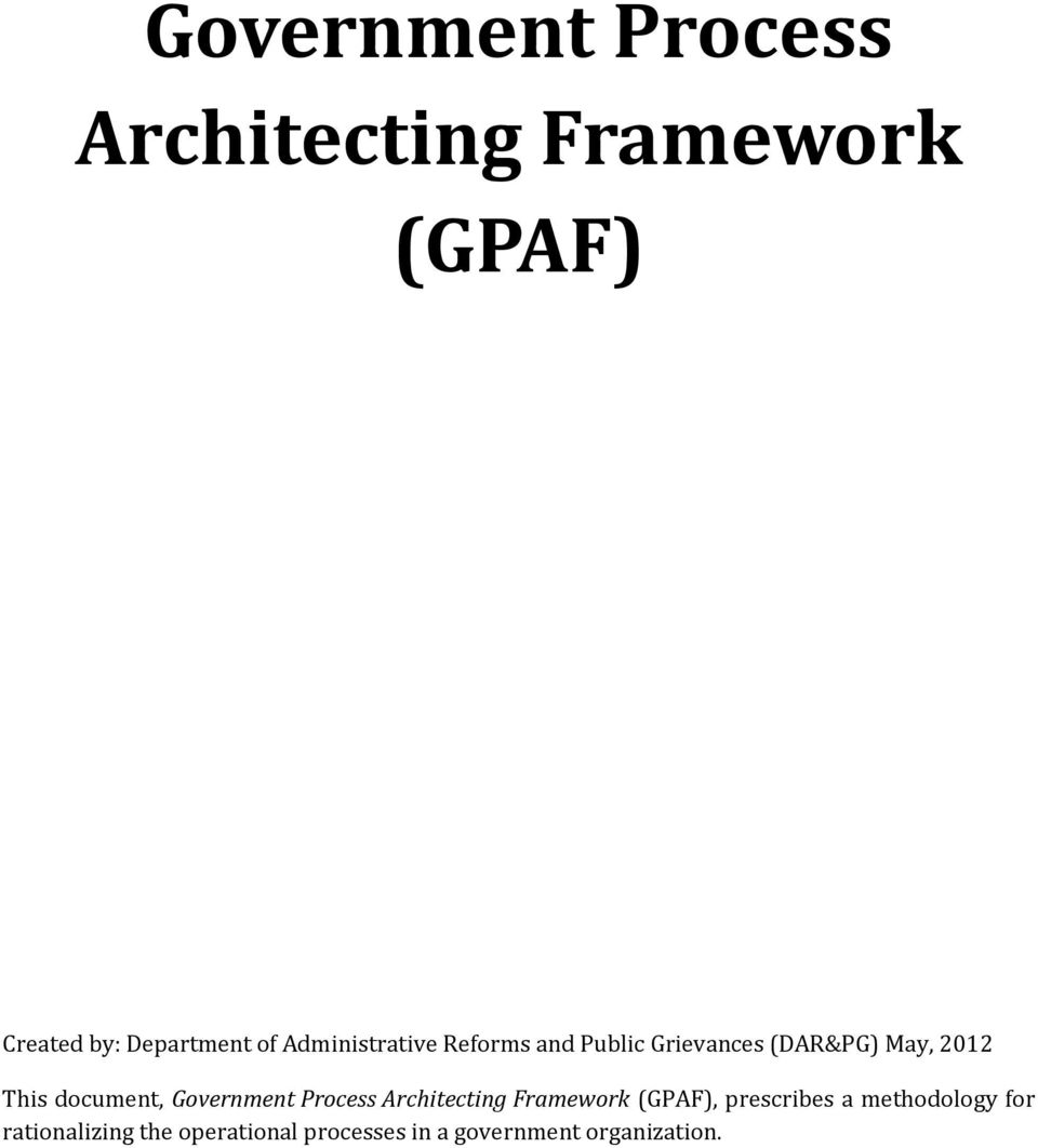 document, Government Process Architecting Framework (GPAF), prescribes a