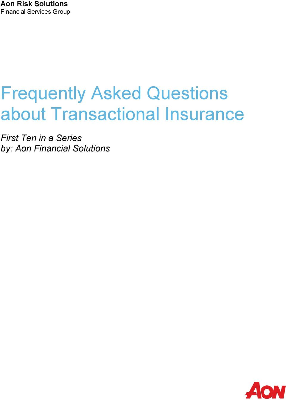 and financial advisors to address transactional risk in M &A and financing transactions.