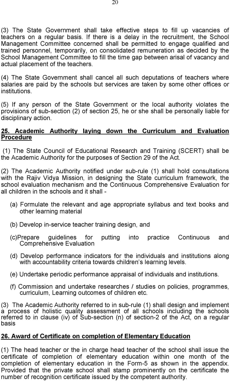 the School Management Committee to fill the time gap between arisal of vacancy and actual placement of the teachers.