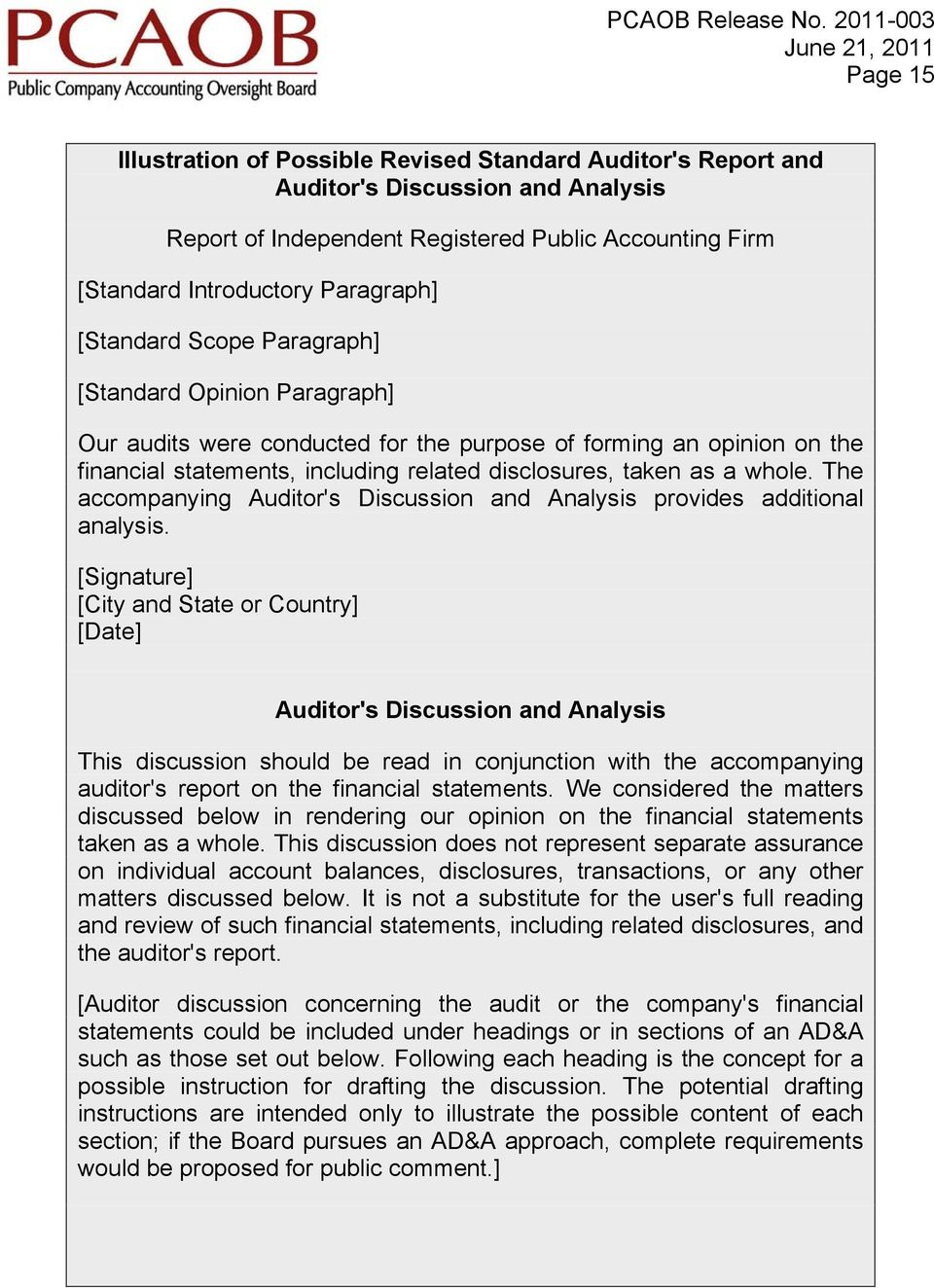 The accompanying Auditor's Discussion and Analysis provides additional analysis.