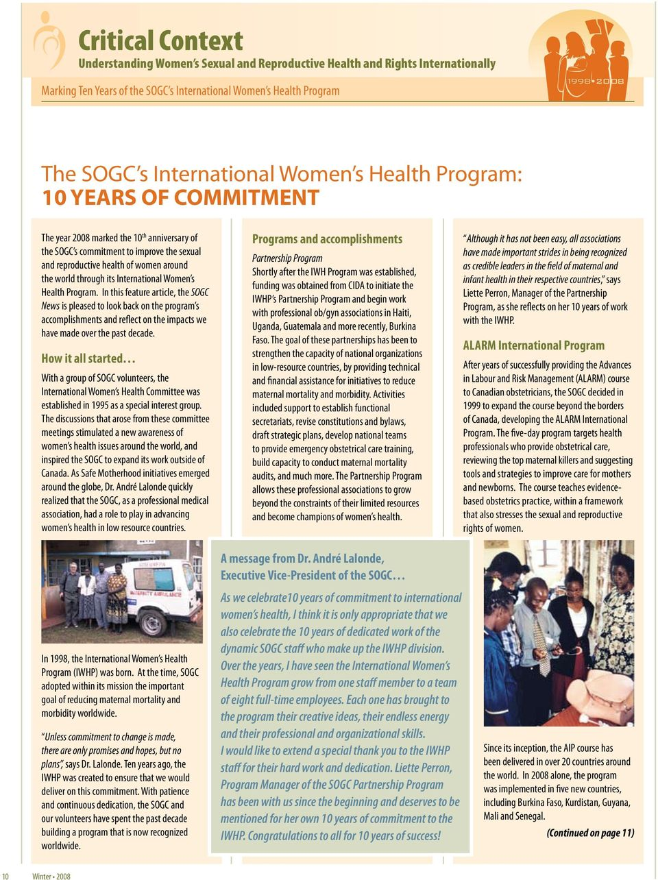 International Women s Health Program. In this feature article, the SOGC News is pleased to look back on the program s accomplishments and reflect on the impacts we have made over the past decade.
