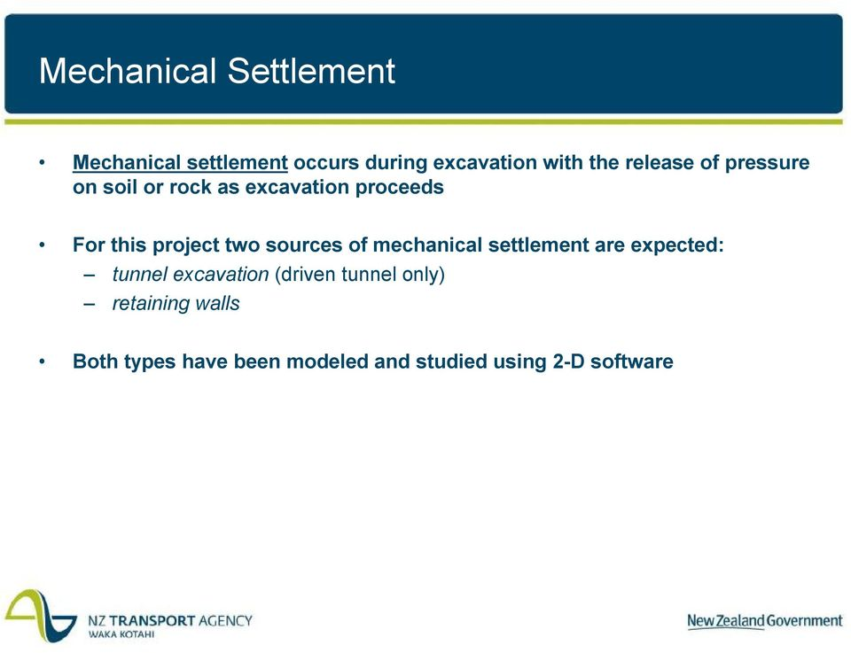 sources of mechanical settlement are expected: tunnel excavation (driven tunnel