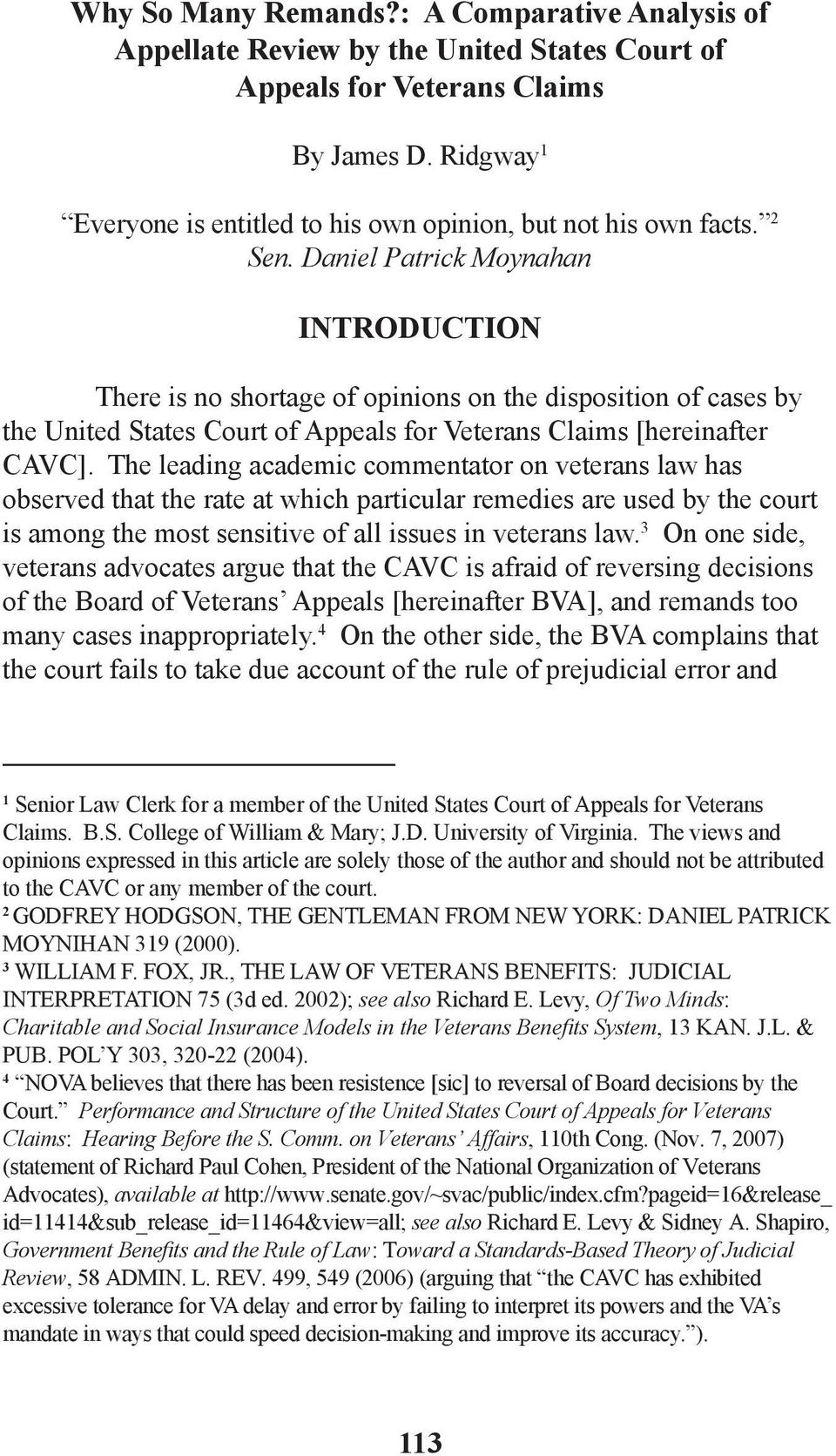 Daniel Patrick Moynahan INTRODUCTION There is no shortage of opinions on the disposition of cases by the United States Court of Appeals for Veterans Claims [hereinafter CAVC].
