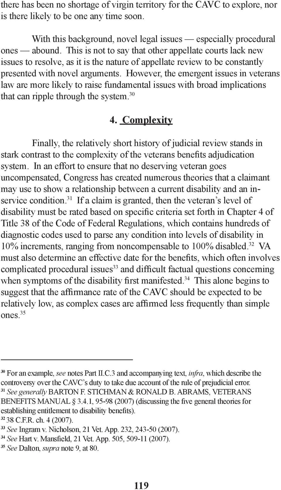 However, the emergent issues in veterans law are more likely to raise fundamental issues with broad implications that can ripple through the system. 30 4.