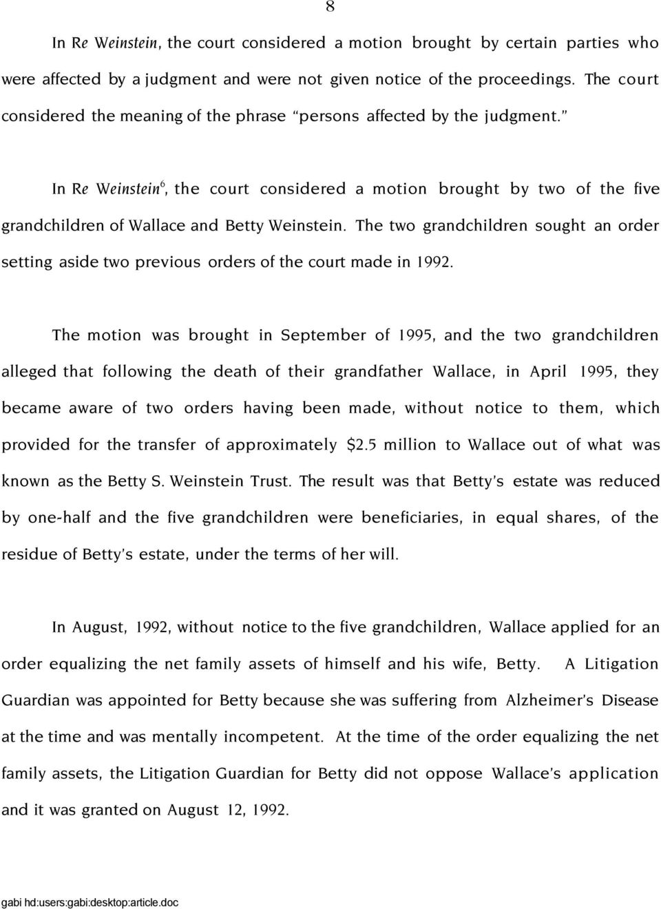 In Re Weinstein 6, the court considered a motion brought by two of the five grandchildren of Wallace and Betty Weinstein.