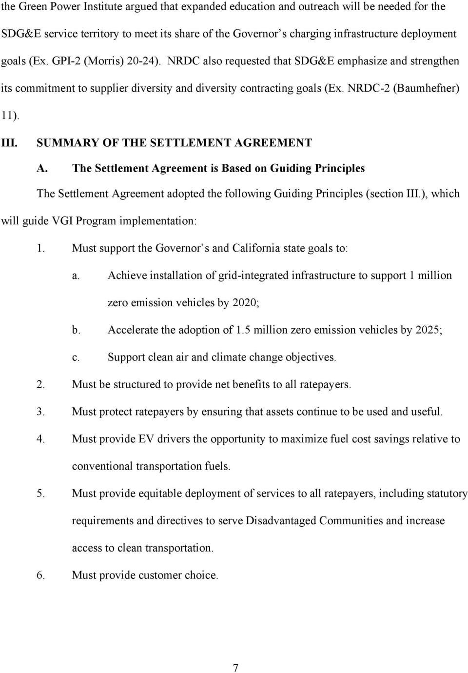 SUMMARY OF THE SETTLEMENT AGREEMENT A. The Settlement Agreement is Based on Guiding Principles The Settlement Agreement adopted the following Guiding Principles (section III.